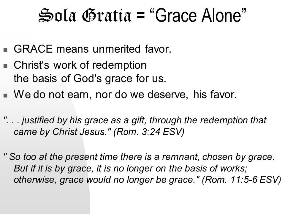 Pillars of the Reformation The Five Solas Sola Gratia Sola Fide Sola Scriptura Solus Christus Soli Deo Gloria