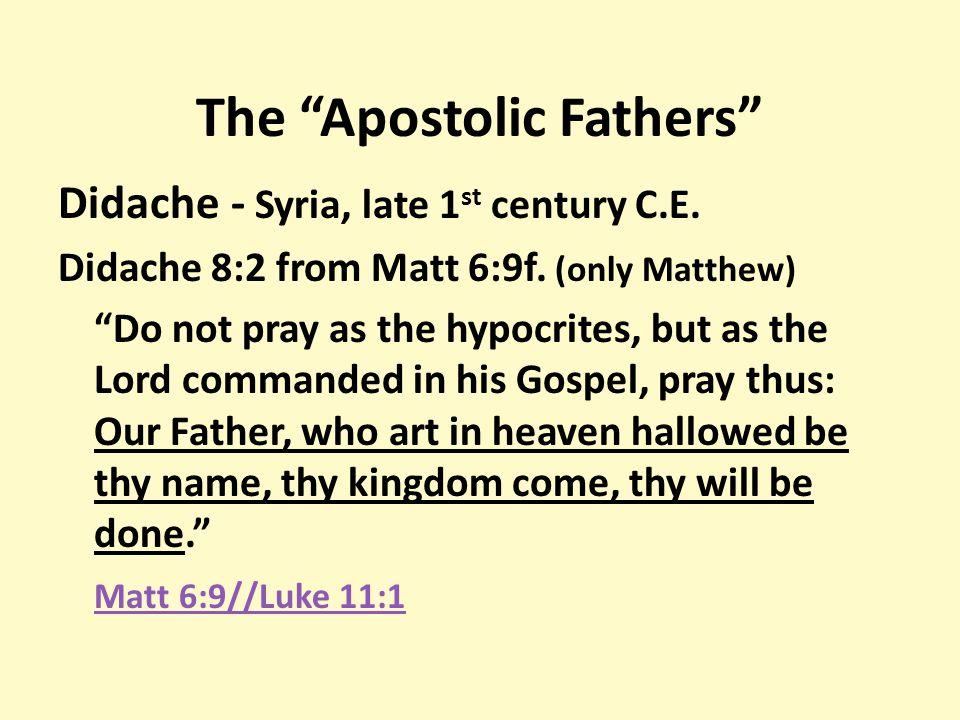 The Apostolic Fathers Didache - Syria, late 1 st century C.E.