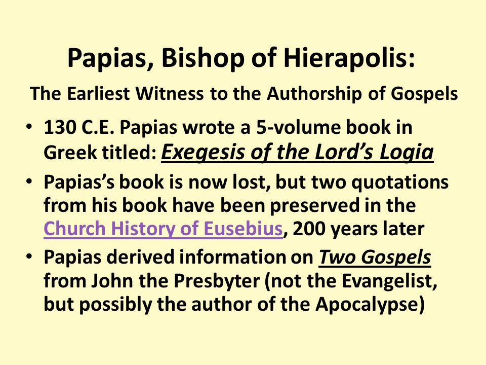 Papias, Bishop of Hierapolis: The Earliest Witness to the Authorship of Gospels 130 C.E.
