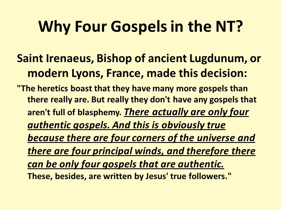 Why Four Gospels in the NT.