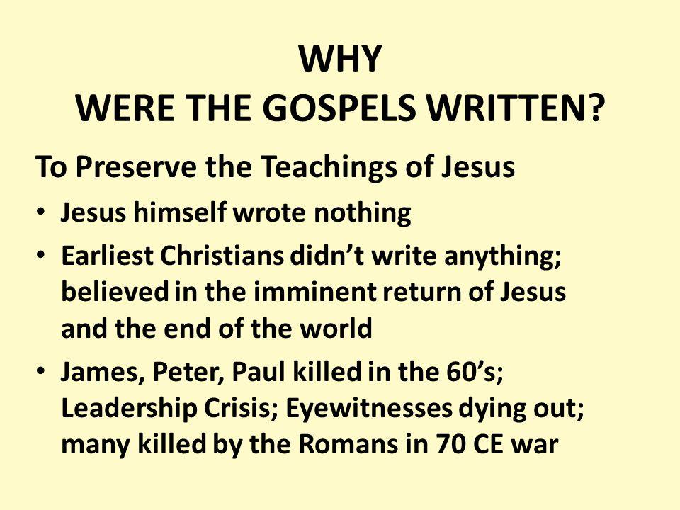 WHY WERE THE GOSPELS WRITTEN.