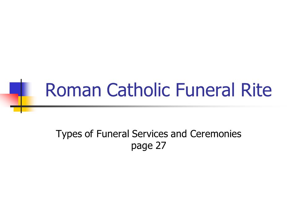 Roman Catholic Funeral Rite Types of Funeral Services and Ceremonies page 27