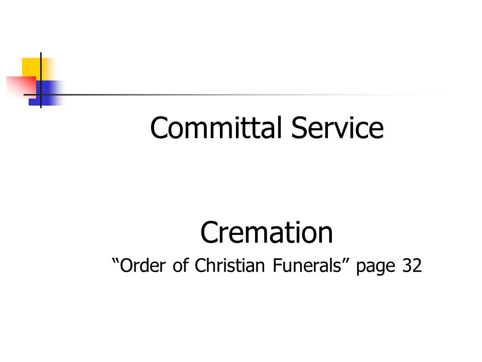 Committal Service Cremation Order of Christian Funerals page 32