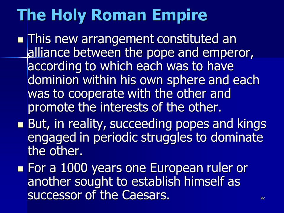 92 The Holy Roman Empire This new arrangement constituted an alliance between the pope and emperor, according to which each was to have dominion withi