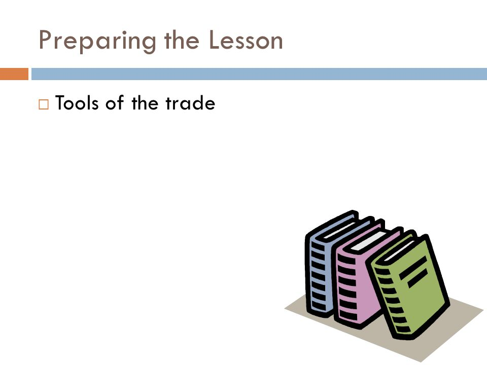 Preparing the Lesson  Tools of the trade
