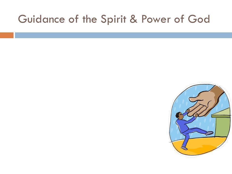 Guidance of the Spirit & Power of God