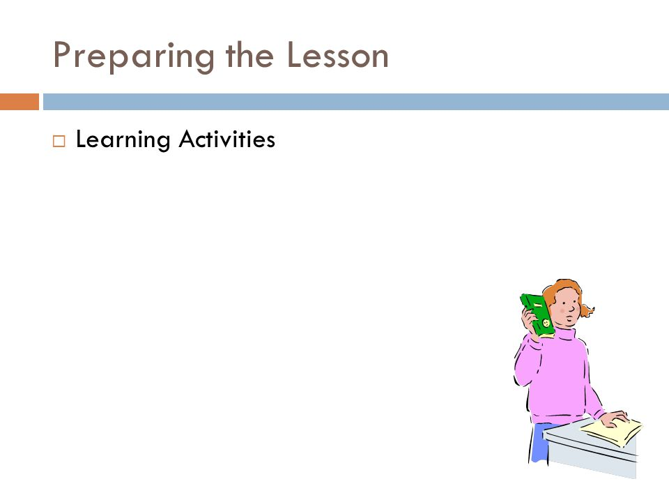 Preparing the Lesson  Learning Activities