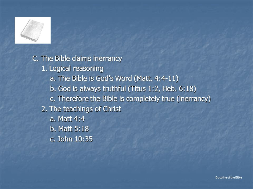 C. The Bible claims inerrancy C. The Bible claims inerrancy 1.