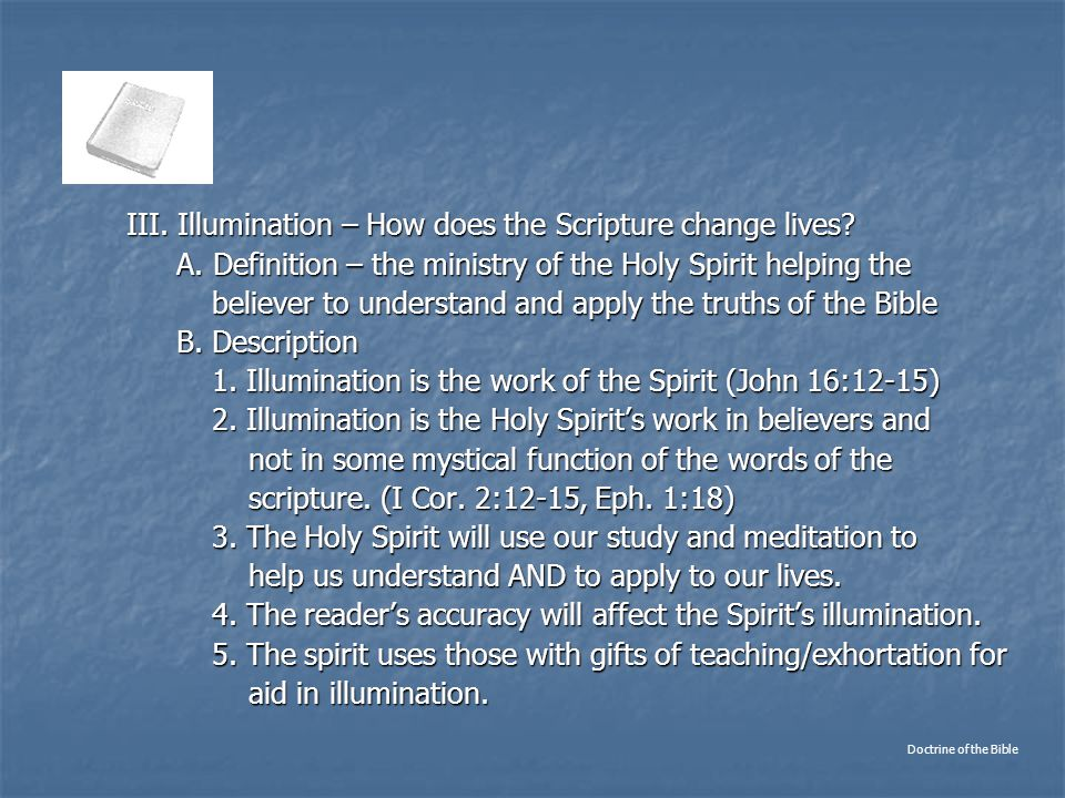III. Illumination – How does the Scripture change lives.