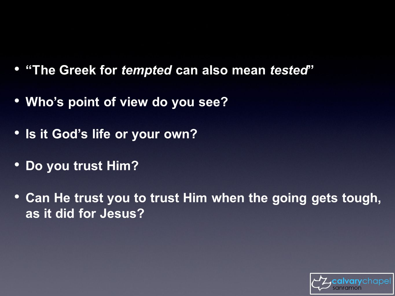 The Greek for tempted can also mean tested Who's point of view do you see.