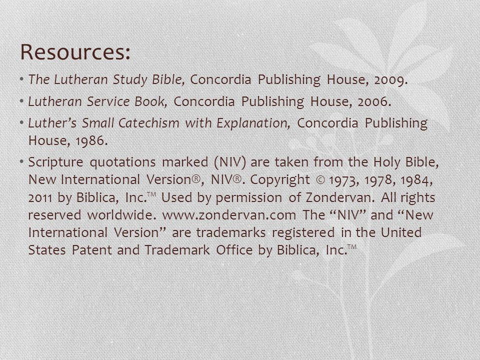 Resources: The Lutheran Study Bible, Concordia Publishing House, 2009.