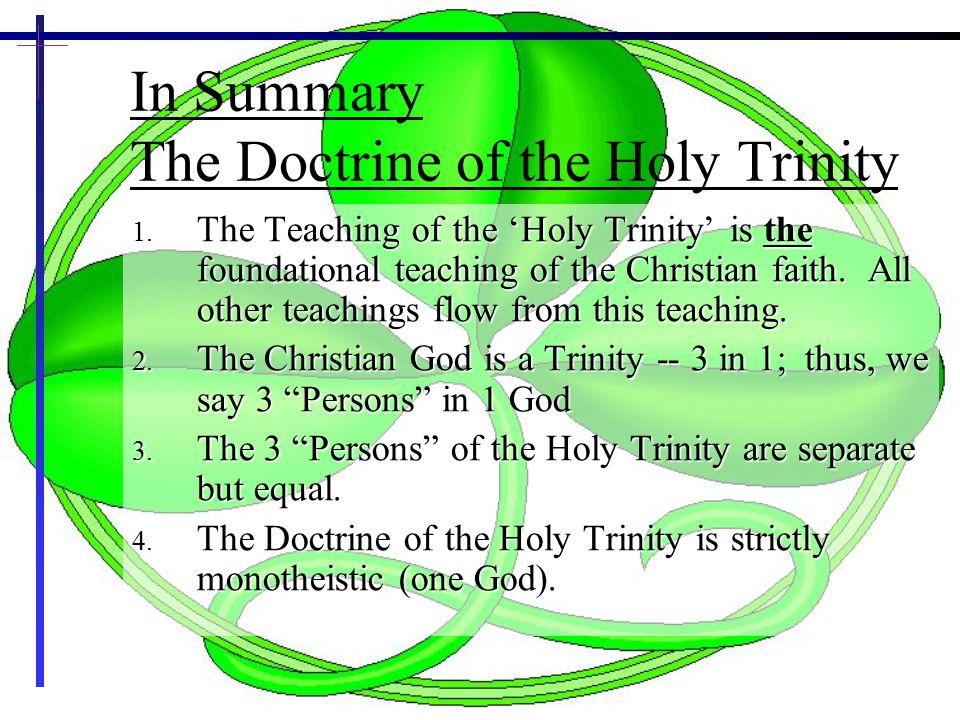 1 In Summary The Doctrine of the Holy Trinity 1.