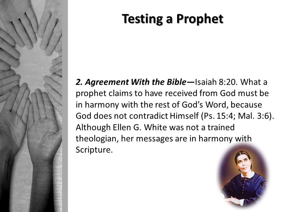 Testing a Prophet 2. Agreement With the Bible—Isaiah 8:20.
