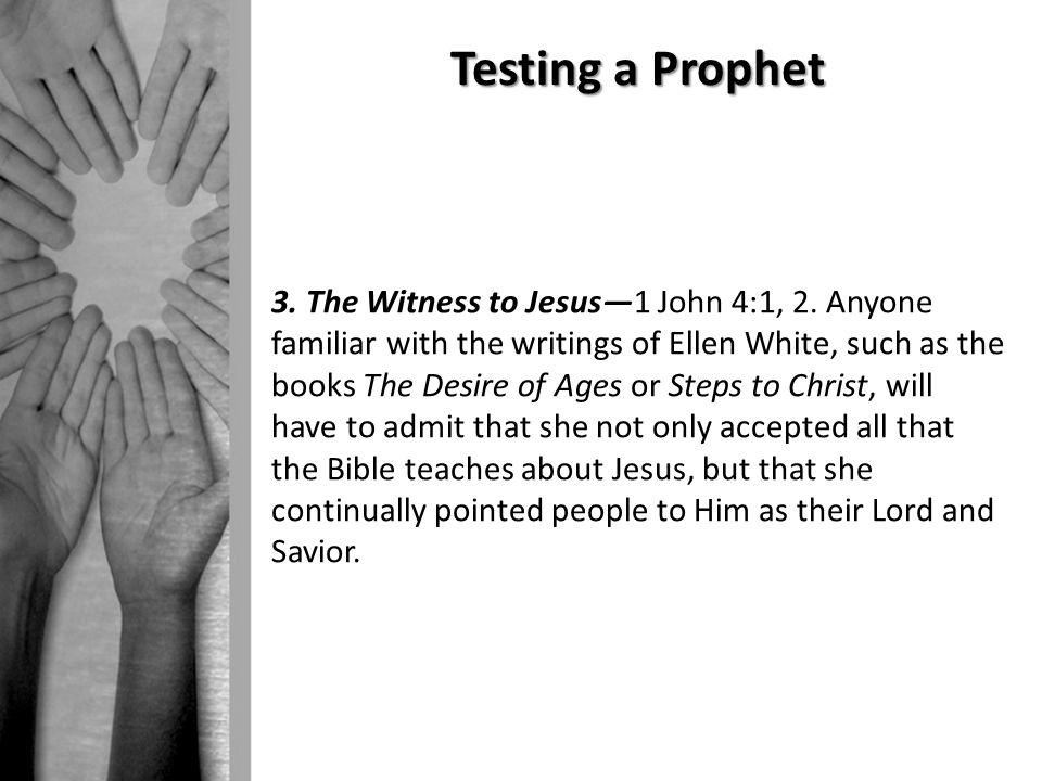 Testing a Prophet 3. The Witness to Jesus—1 John 4:1, 2.