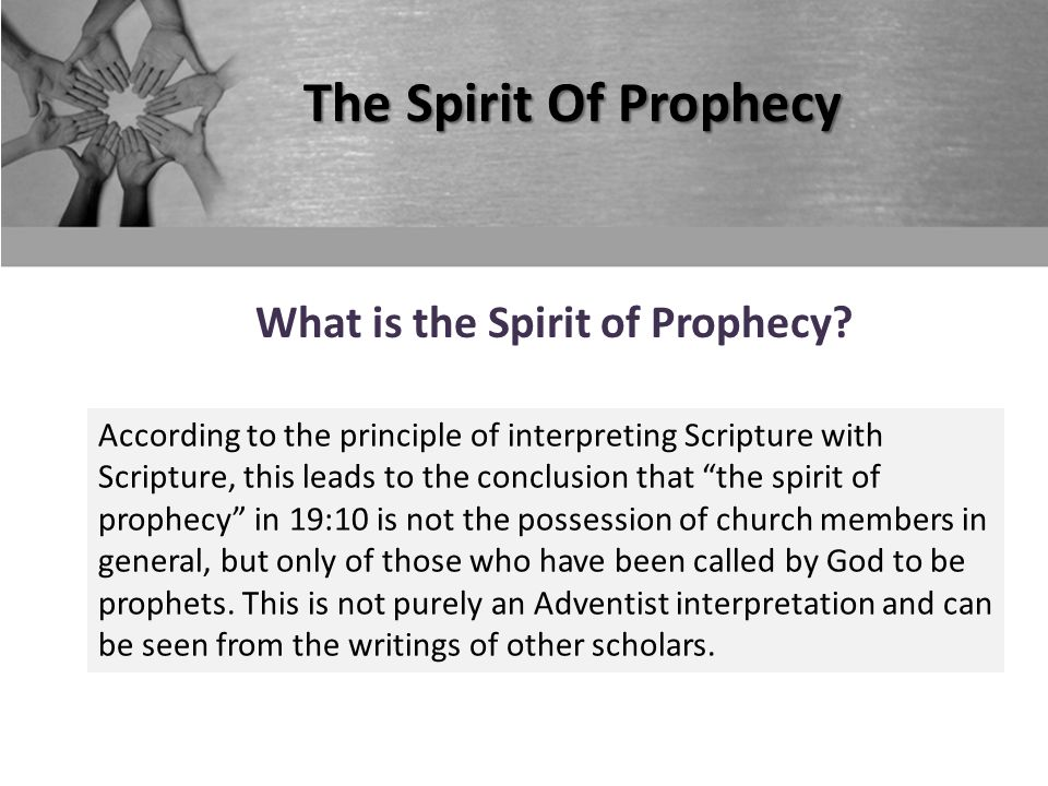 The Spirit Of Prophecy What is the Spirit of Prophecy.