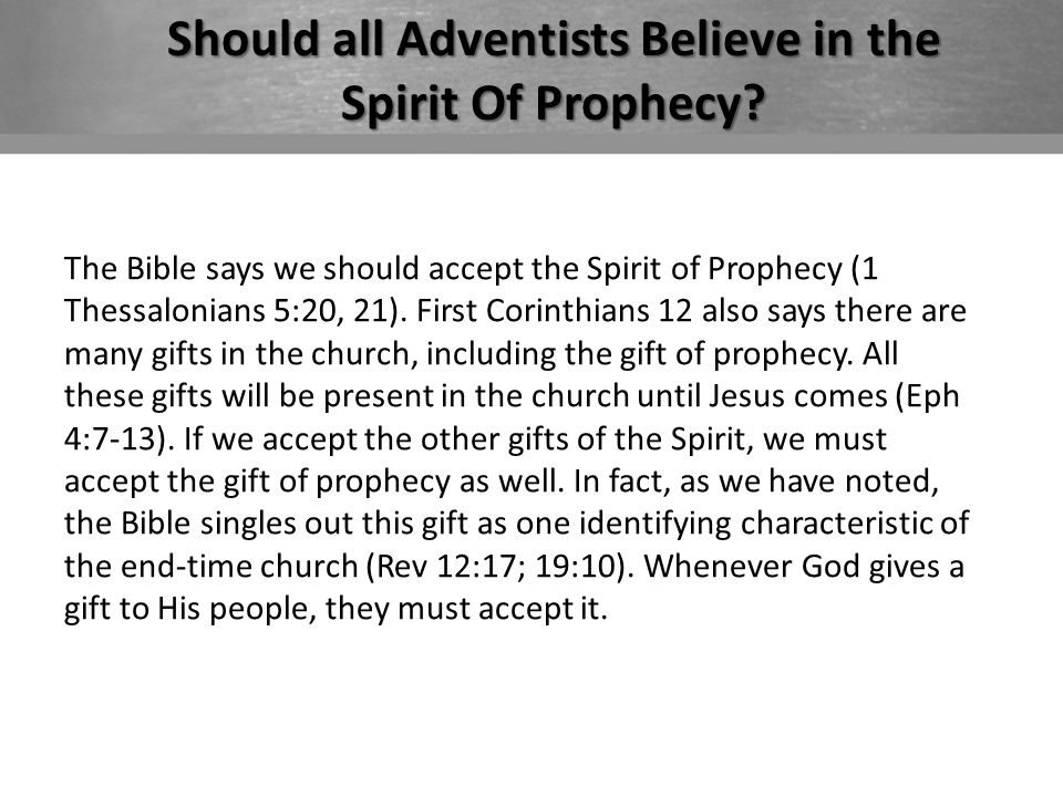 Should all Adventists Believe in the Spirit Of Prophecy.