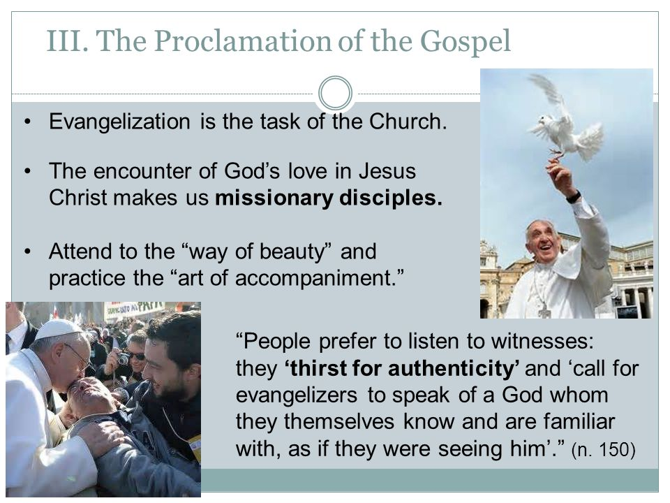 III.The Proclamation of the Gospel Evangelization is the task of the Church.