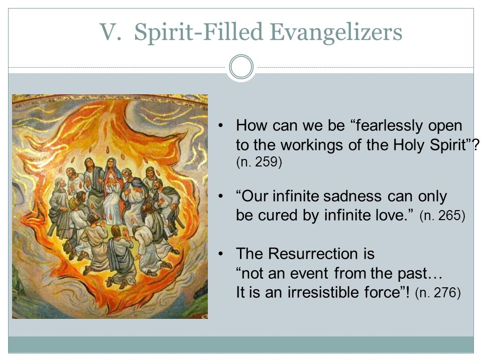 V.Spirit-Filled Evangelizers How can we be fearlessly open to the workings of the Holy Spirit .