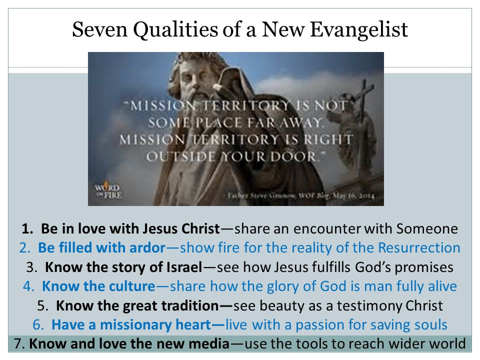 Seven Qualities of a New Evangelist 1.
