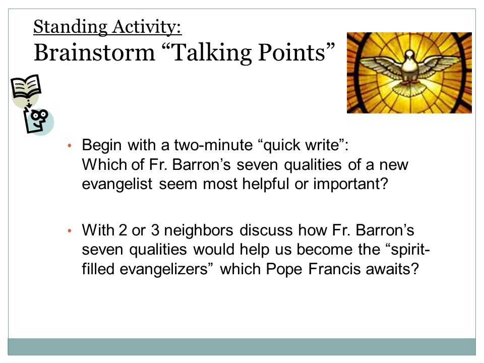 Standing Activity: Brainstorm Talking Points Begin with a two-minute quick write : Which of Fr.