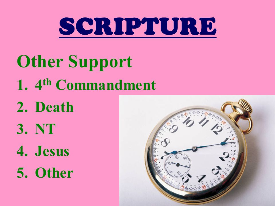 SCRIPTURE Other Support 1.4 th Commandment 2.Death 3.NT 4.Jesus 5.Other