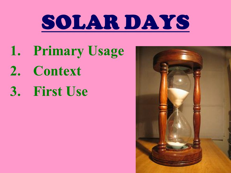 SOLAR DAYS 1.Primary Usage 2.Context 3.First Use