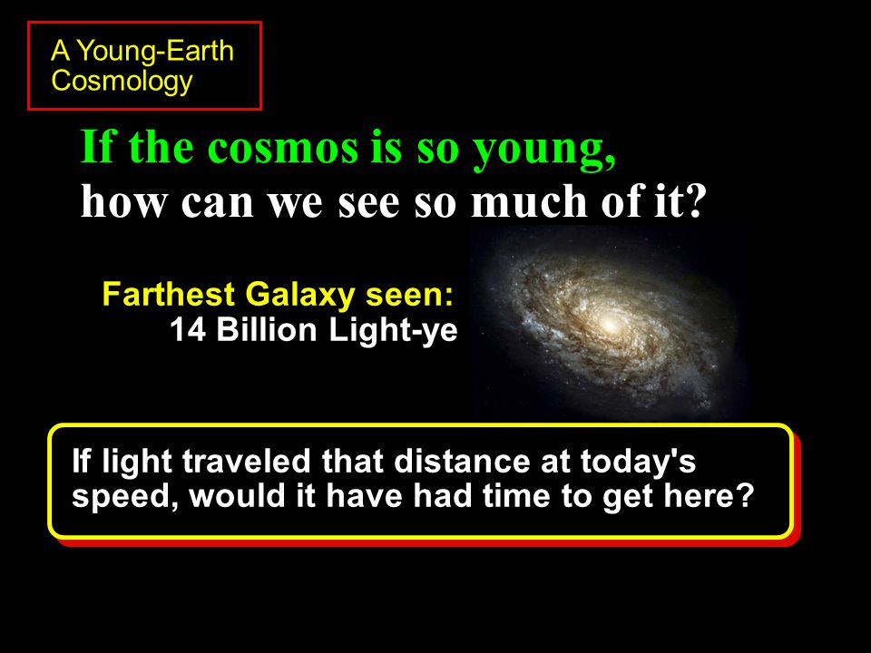 If the cosmos is so young, how can we see so much of it.