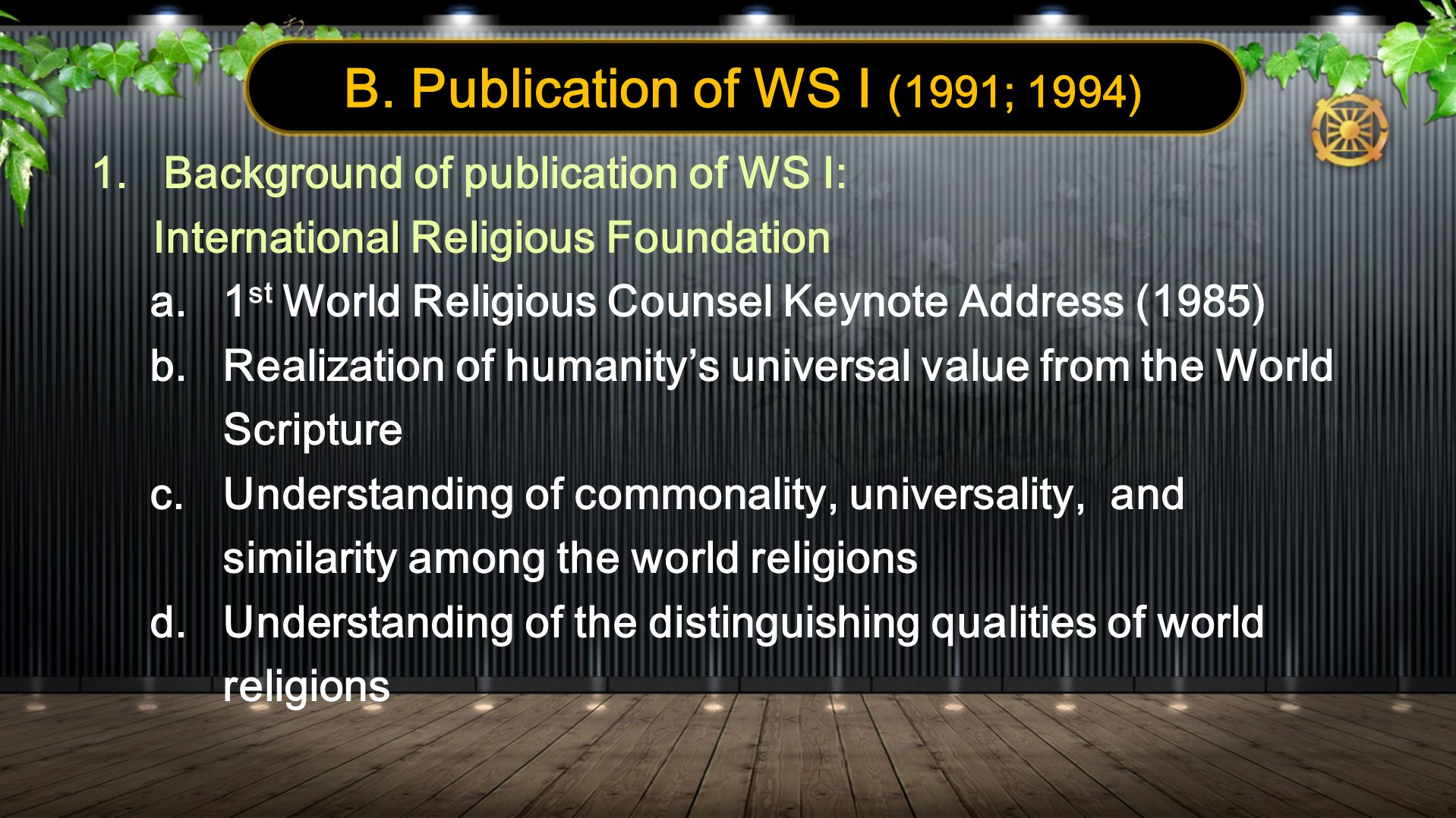 1.Background of publication of WS I: International Religious Foundation a.