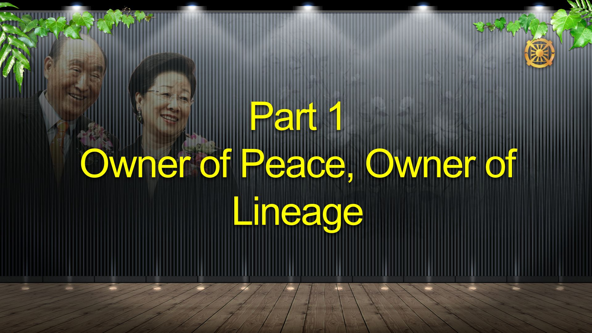 Part 1 Owner of Peace, Owner of Lineage