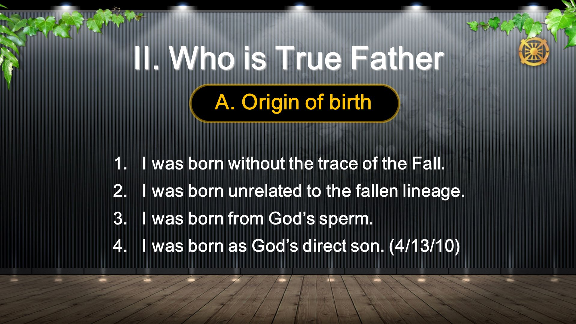 1.I was born without the trace of the Fall. 2.I was born unrelated to the fallen lineage.