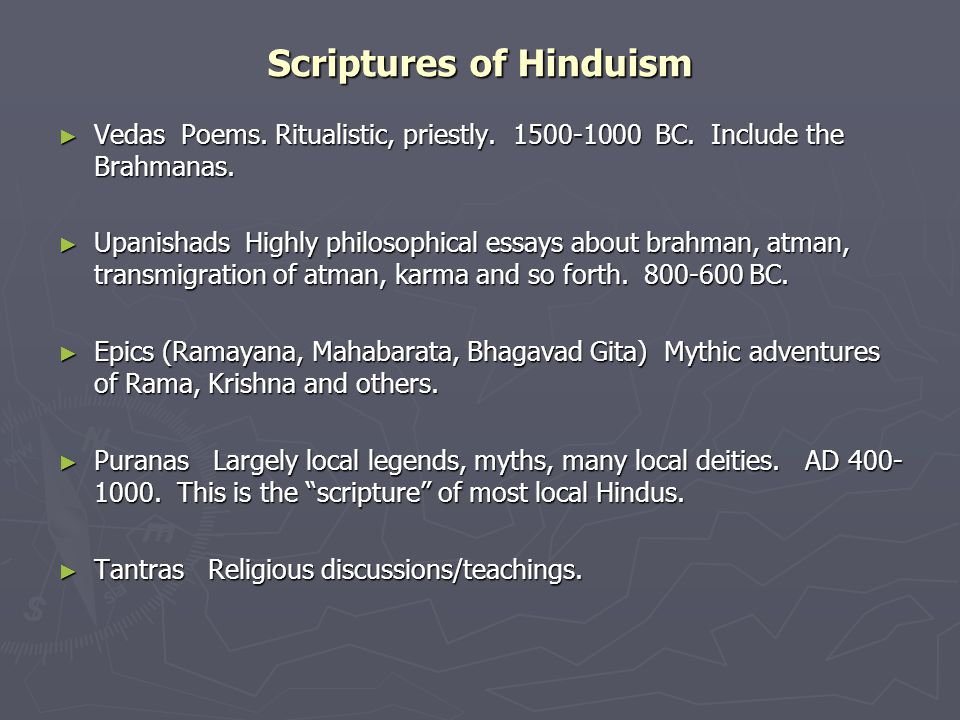 Scriptures of Hinduism ► Vedas Poems. Ritualistic, priestly.