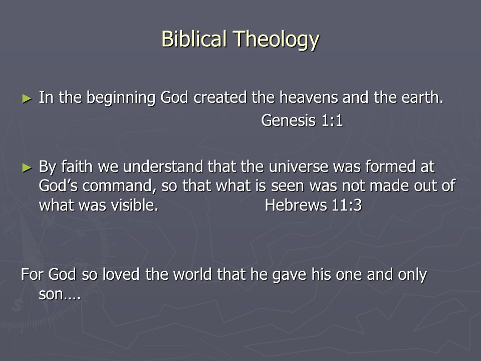 Biblical Theology ► In the beginning God created the heavens and the earth.