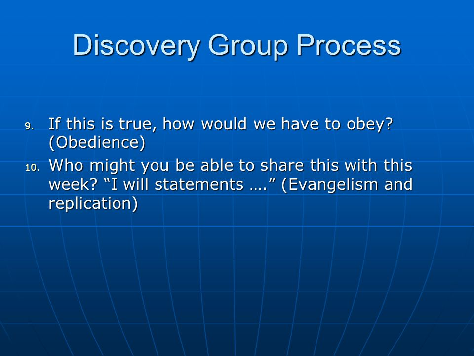Discovery Group Process 9. If this is true, how would we have to obey.