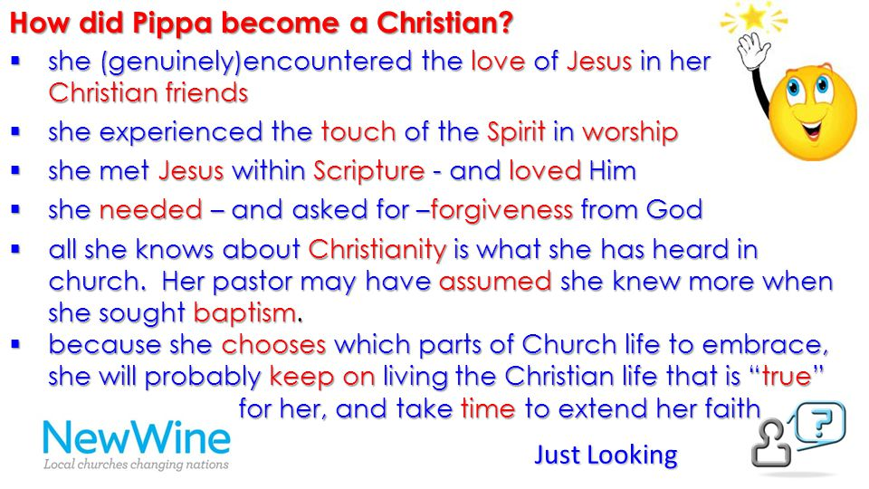 How did Pippa become a Christian?  she (genuinely)encountered the love of Jesus in her Christian friends  she experienced the touch of the Spirit in