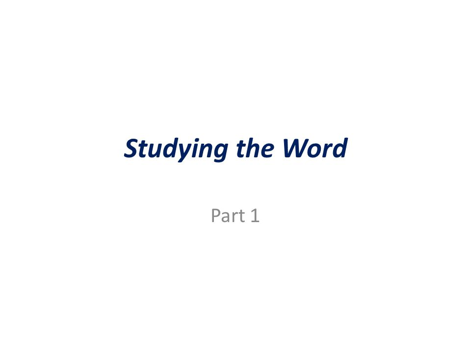 Studying the Word Part 1