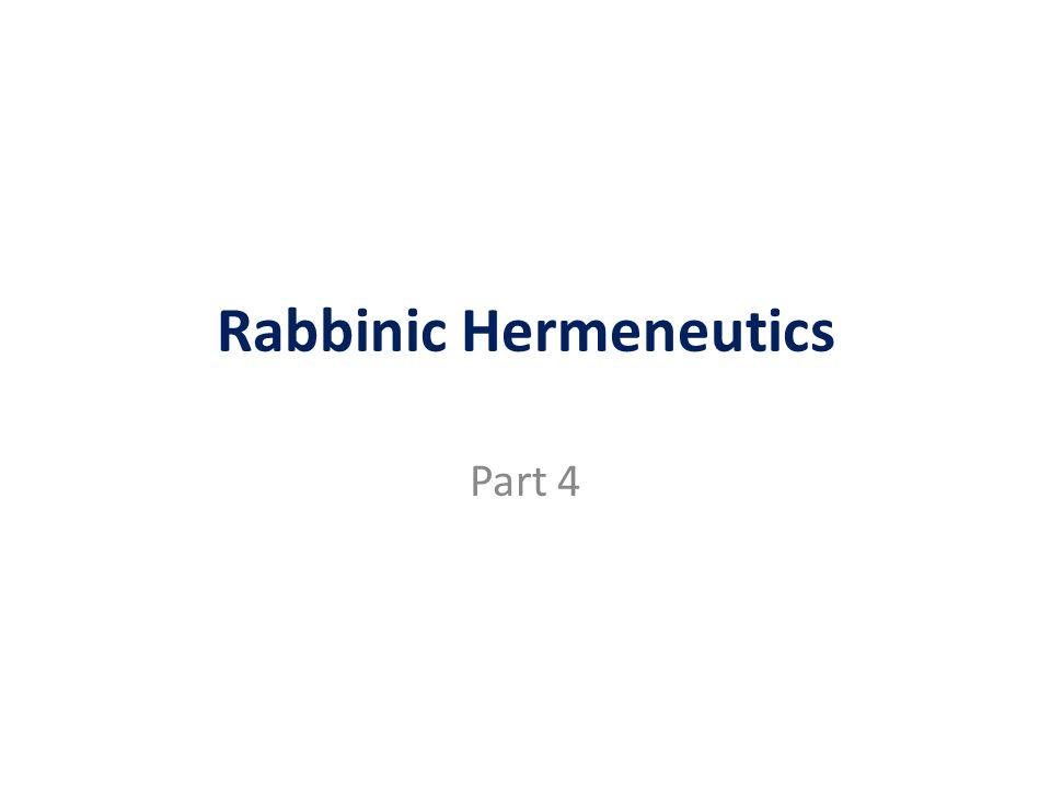 Rabbinic Hermeneutics Part 4