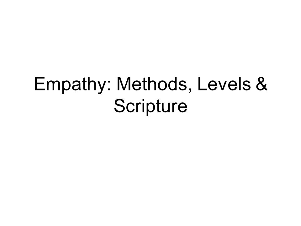 Empathy: Methods, Levels & Scripture