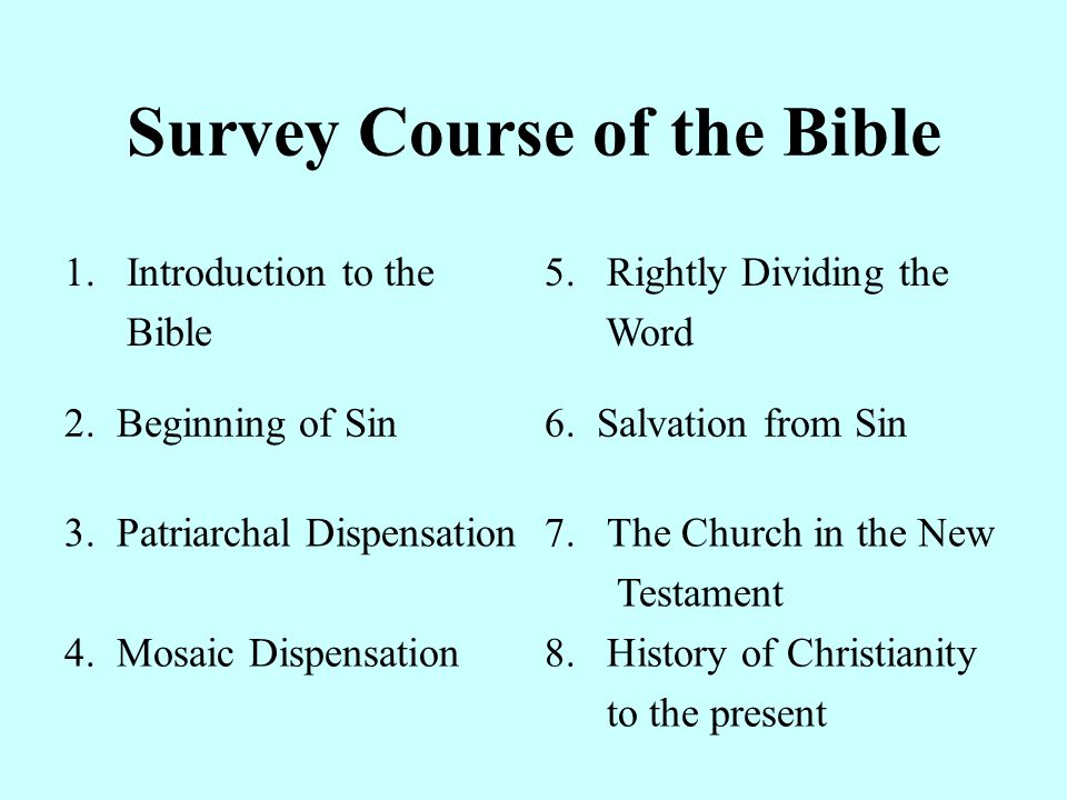 Survey Course of the Bible 1.Introduction to the Bible 5.Rightly Dividing the Word 2.