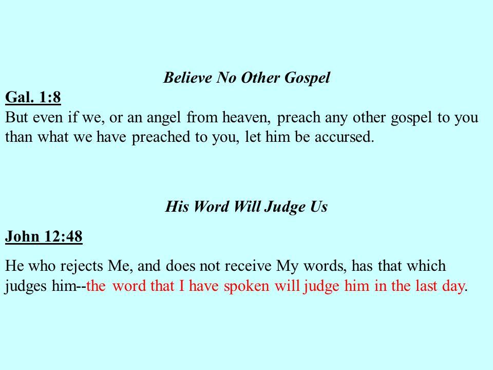 Believe No Other Gospel Gal.
