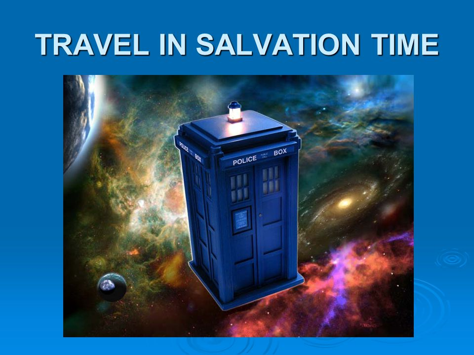 TRAVEL IN SALVATION TIME