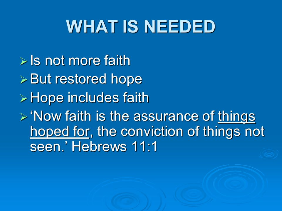 WHEN FAITH BECOMES HOPE  Faith, wherever it develops into hope, causes not rest but unrest, not patience but impatience.