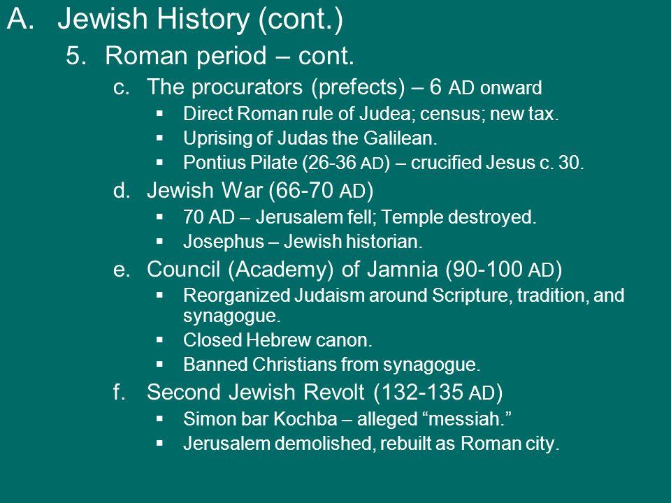 A.Jewish History (cont.) 5. 5.Roman period – cont.