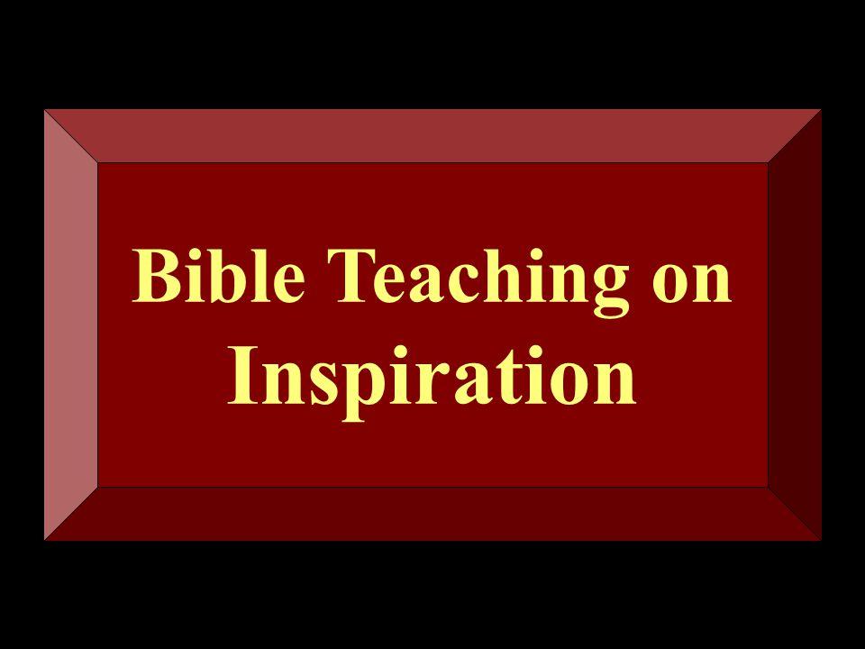 Bible Teaching on Inspiration Bible Teaching on Inspiration