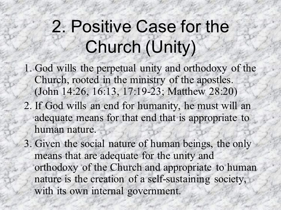 2. Positive Case for the Church (Unity) 1.