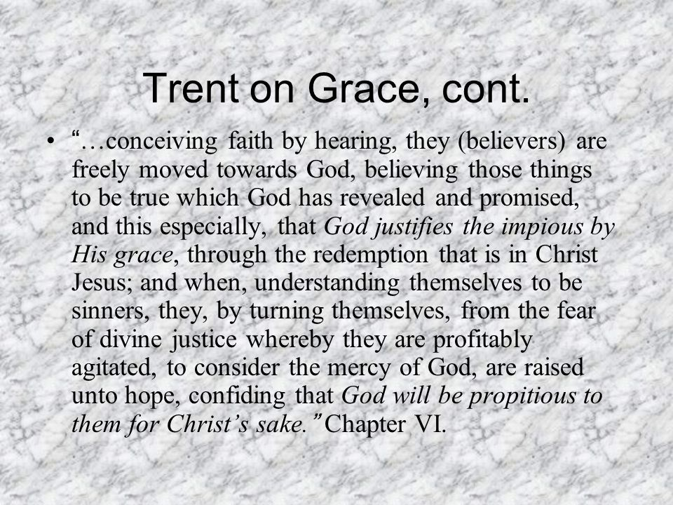 Trent on Grace, cont.