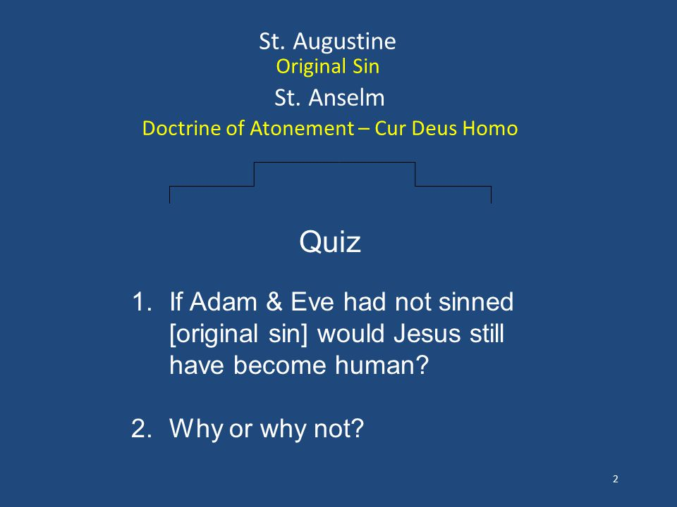 Student 1 : No – St Anselm demonstrates that the Incarnation was required because the offense is against the infinite God, an offense that humans do not have the ability to atone for.