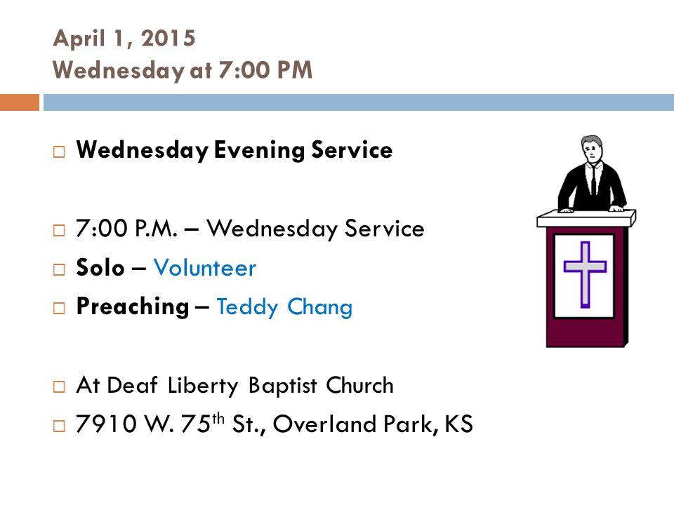 April 4, 2014 Saturday at 9:00 AM  Matthew's Chamber  Men's Business Meeting  At Deaf Liberty Baptist Church  7910 W.