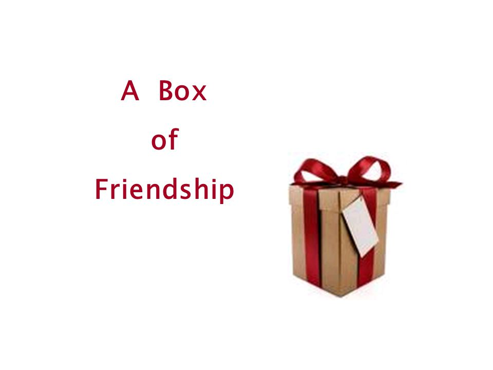 A Box of Friendship