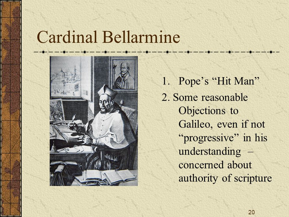 20 Cardinal Bellarmine 1. Pope's Hit Man 2.