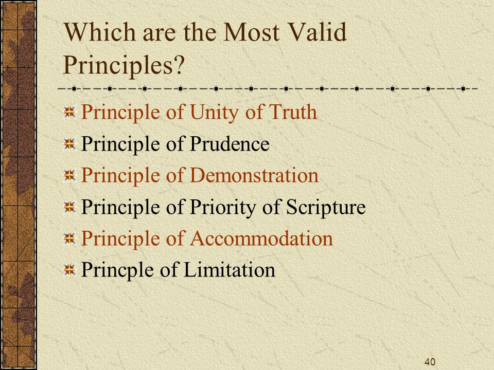 40 Which are the Most Valid Principles.